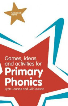 Games, Ideas and Activities for Primary Phonics av Lynn Cousins og Gill Coulson (Heftet)