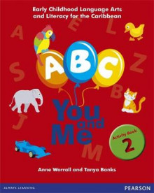 A, B, C, You and Me: Early Childhood Literacy for the Caribbean, Activity Book 2 av Anne Worrall, Cathryn O'Sullivan og Tanya Banks (Heftet)