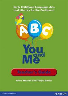A, B, C, You and Me: Early Childhood Literacy for the Caribbean, Teacher's Guide av Anne Worrall og Tanya Banks (Heftet)