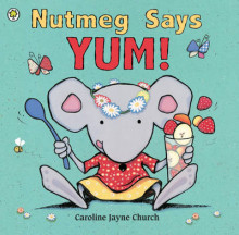Nutmeg Says Yum! av Caroline Jayne Church (Innbundet)