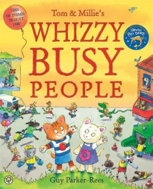 Tom and Millie: Whizzy Busy People av Guy Parker-Rees (Heftet)