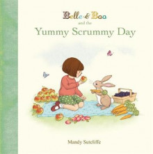 Belle & Boo and the Yummy Scrummy Day av Mandy Sutcliffe (Innbundet)