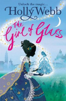 The Girl of Glass: Book 4 av Holly Webb (Heftet)