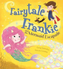 Fairytale Frankie and the Mermaid Escapade av Greg Gormley (Innbundet)