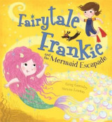 Omslag - Fairytale Frankie and the Mermaid Escapade