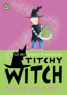 Titchy Witch and the Magic Party av Rose Impey (Heftet)