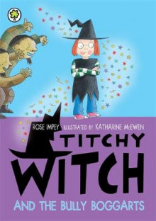 Titchy Witch and the Bully-Boggarts av Rose Impey (Heftet)