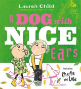 Omslag - Charlie and Lola: A Dog With Nice Ears
