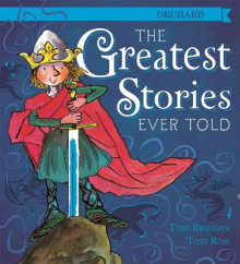 The Greatest Stories Ever Told av Tony Bradman (Innbundet)