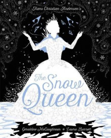 The Snow Queen av Geraldine McCaughrean og Hans Christian Andersen (Innbundet)