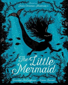 The Little Mermaid av Geraldine McCaughrean og Hans Christian Andersen (Innbundet)