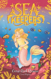 Sea Keepers: Coral Reef Rescue av Coral Ripley (Heftet)