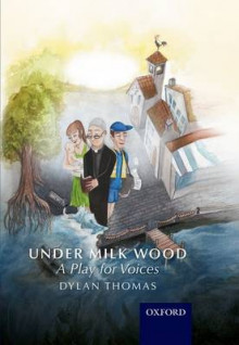 Under Milk Wood: A Play for Voices av Dylan Thomas (Innbundet)
