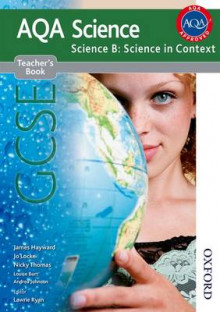 AQA Science GCSE Science B: Science in Context Teacher's Book av James Hayward, Jo Locke og Nicky Thomas (Heftet)
