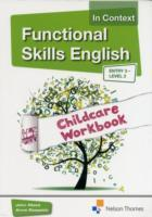 Omslag - Functional Skills English In Context Childcare Workbook Entry 3 - Level 2