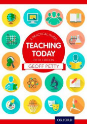 Teaching Today: A Practical Guide av Geoff Petty (Heftet)