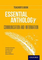 Essential Anthology: Communication and Information Teacher Book av Christine Brookes, Caroline Davis, Ken Haworth og Beth Kemp (Heftet)