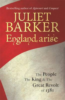 England, arise - the people, the king and the great revolt of 1381 av Juliet Barker (Heftet)