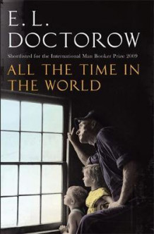 All the time in the world av E.L. Doctorow (Heftet)