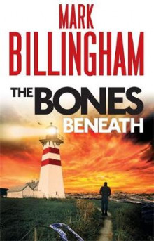 The Bones Beneath av Mark Billingham (Innbundet)