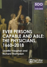 Omslag - The Physicians 1660-2018: Ever Persons Capable and Able