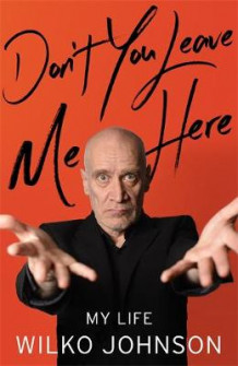 Don't You Leave Me Here av Wilko Johnson (Innbundet)