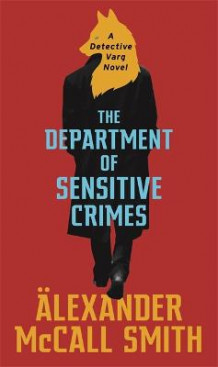 The Department of Sensitive Crimes av Alexander McCall Smith (Innbundet)