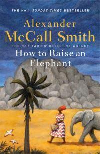 How to Raise an Elephant av Alexander McCall Smith (Innbundet)