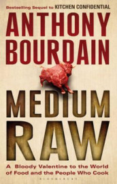 Medium raw av Anthony Bourdain (Heftet)