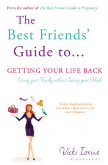 The Best Friends' Guide to Getting Your Life Back av Vicki Iovine (Heftet)