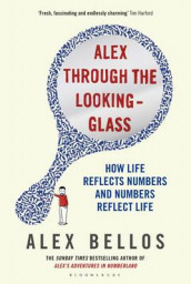 Alex through the looking-glass - how life reflects numbers and numbers refl av Alex Bellos (Innbundet)