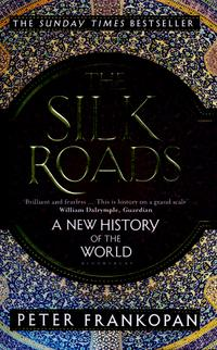 The silk roads av Peter Frankopan (Heftet)