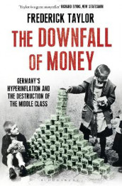 The Downfall of Money av Frederick Taylor (Heftet)