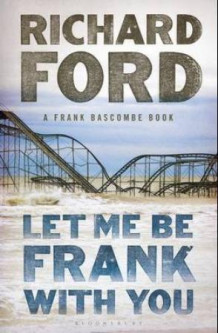 Let me be frank with you av Richard Ford (Heftet)