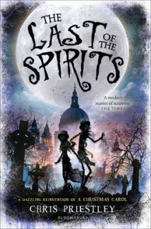 The Last of the Spirits av Chris Priestley (Innbundet)