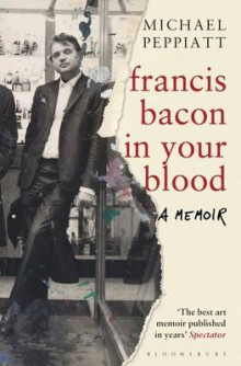 Francis Bacon in Your Blood av Michael Peppiatt (Heftet)