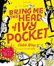 Bring Me the Head of Ivy Pocket av Caleb Krisp (Heftet)