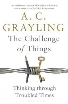 The Challenge of Things av A. C. Grayling (Heftet)