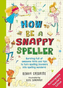 How to be a Snappy Speller av Simon Cheshire (Heftet)