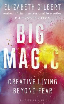 Big Magic av Elizabeth Gilbert (Innbundet)