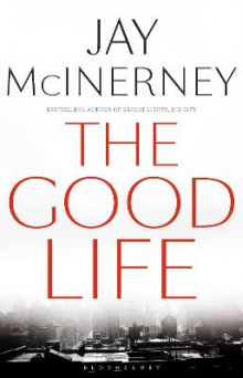 The Good Life av Jay McInerney (Heftet)