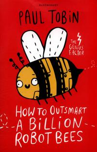 How to Outsmart a Billion Robot Bees av Paul Tobin (Heftet)