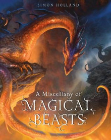 A Miscellany of Magical Beasts av Simon Holland (Innbundet)