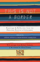 This Is Not a Border av J. M. Coetzee, Teju Cole, Jeremy Harding, Henning Mankell, China Mieville, Deborah Moggach, Michael Ondaatje, Michael Palin, William Sutcliffe og Alice Walker (Heftet)