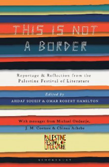 This Is Not a Border av J. M. Coetzee, William Sutcliffe, Michael Ondaatje, Teju Cole, Alice Walker, Michael Palin, Deborah Moggach, China Mieville, Jeremy Harding og Henning Mankell (Heftet)