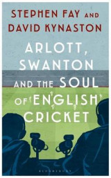 Omslag - Arlott, Swanton and the Soul of English Cricket