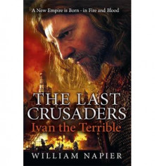 The Last Crusaders: Ivan the Terrible av William Napier (Heftet)
