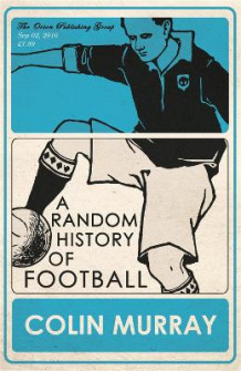 A random history of football av Colin Murray (Heftet)