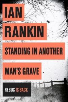 Standing in another man's grave av Ian Rankin (Heftet)