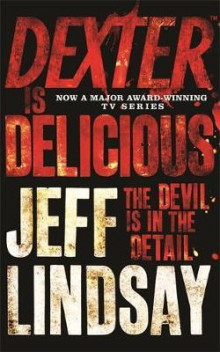 Dexter is delicious av Jeff Lindsay (Heftet)